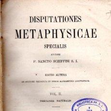 Libros antiguos: DISPUTATIONES METAPHYSICAE, SANCTO SCHIFFINI, VOL II, AUGUSTAE TAURINORUM 1894. Lote 30063065