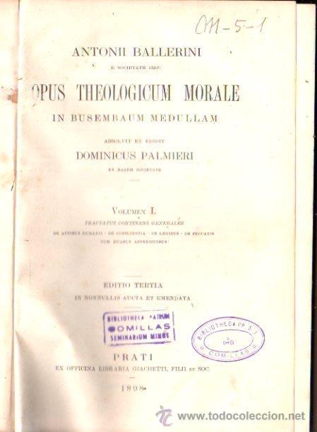 ANTONII BALLERINI, OPUS THEOLOGICUM MORALE IN BUSEMBAUM MEDULLAM, DOMINICUS P, VOLUMEN I, PRATI 1898 (Libros Antiguos, Raros y Curiosos - Pensamiento - Filosofía)