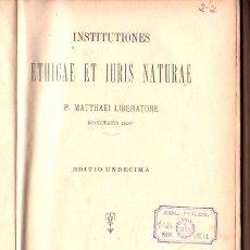 Libros antiguos: INSTITUTIONES ETHICAE ET IURIS NATURAE, MATTHAEI LIBERATORE, NEAPOLI 1899. Lote 30066146
