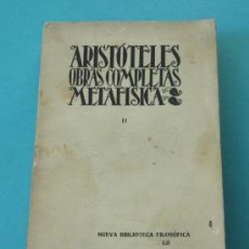 Libros antiguos: ARISTÓTELES. OBRAS COMPLETAS II. METAFÍSICA. ÉTICA EUDÉMICA. DE LAS VIRTUDES Y LOS VICIOS. 1931. Lote 32134702