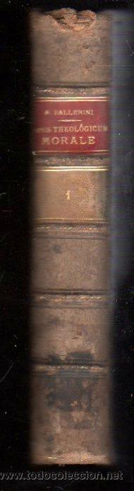 Libros antiguos: ANTONII BALLERINI, OPUS THEOLOGICUM MORALE IN BUSEMBAUM MEDULLAM, DOMINICUS P, VOLUMEN I, PRATI 1898 - Foto 2 - 30066067