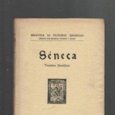 Libros antiguos: BIBLIOTECA DE FILOSOFOS ESPAÑOLES SENECA TRATADOS FILOSOFICOS MADRID 1929 IMPRENTA LA RAFA. Lote 30088064