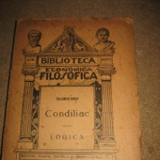 Libros antiguos: CONDILIAC.LOGICA . BIBLIOTECA ECONOMICA FILOSOFICA.TOMO XXXIV.. Lote 30111133