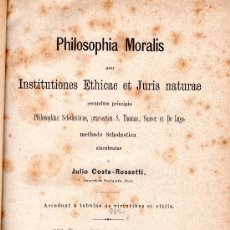 Libros antiguos: PHILOSOPHIA MORALIS SEU INSTITUTIONES ETHICAE ET JURIS NATURAE, JULIO COSTA-ROSSETTI, OENIPONTE 1886. Lote 30253339
