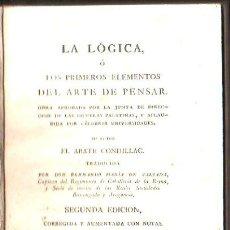 Libros antiguos: LA LÓGICA O LOS PRIMEROS ELEMENTOS DEL ARTE DE PENSAR, CONDILLAC, MADRID, IMP. REAL, 1788. Lote 30981601