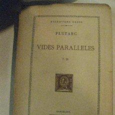 Libros antiguos: PLUTARC. VIDES PARALLELES. T.III. ESCRIPTORS GRECS. FUNDACIO BERNAT METGE 1927. TEXT I TRADUCCIO.. Lote 31155394