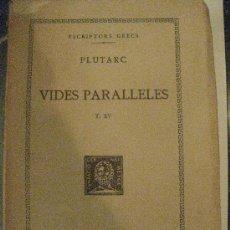 Libros antiguos: PLUTARC. VIDES PARALLELES. T.XV. ESCRIPTORS GRECS. FUNDACIO BERNAT METGE 1946. TEXT I TRADUCCIO.. Lote 31155568