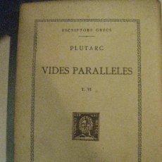 Libros antiguos: PLUTARC. VIDES PARALLELES. T.VII. ESCRIPTORS GRECS. FUNDACIO BERNAT METGE 1935. TEXT I TRADUCCIO.. Lote 31155624