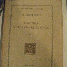 Libros antiguos: Q.CURCI RUFUS. HISTORIA D´ALEXANDRE EL GRAN VOL.I. FUNDACIO BERNAT METGE 1925 TEXT Y TRADUCCIO. . Lote 31165577