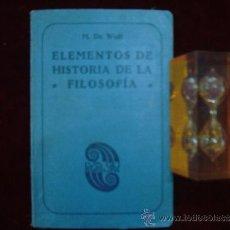 Libros antiguos: M. DE WULF. ELEMENTOS DE HISTORIA DE LA FILOSOFIA. ED. LUIS GILI 1927.. Lote 31207198