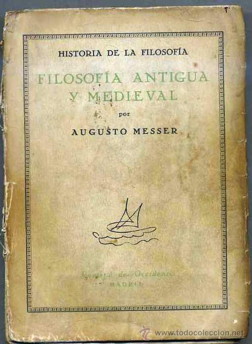 MESSER : FILOSOFÍA ANTIGUA Y MEDIEVAL (REVISTA DE OCCIDENTE, 1927) (Libros Antiguos, Raros y Curiosos - Pensamiento - Filosofía)