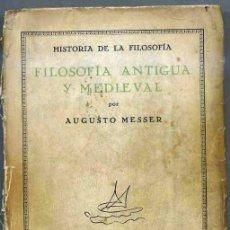 Libros antiguos: MESSER : FILOSOFÍA ANTIGUA Y MEDIEVAL (REVISTA DE OCCIDENTE, 1927). Lote 31254386