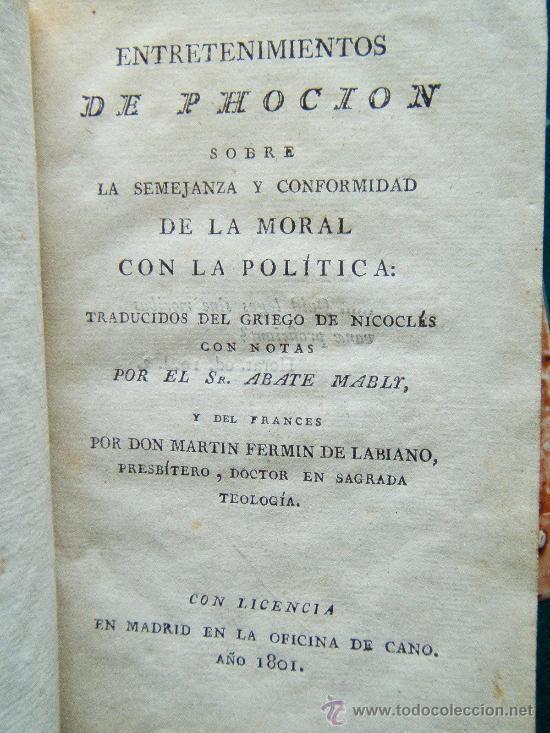 Libros antiguos: ENTRETENIMIENTOS DE PHOCION SOBRE LA SEMEJANZA... - ABBE DE MABLY - 1801 - 2ª EDICION ESPAÑOL - RARO - Foto 2 - 31319180