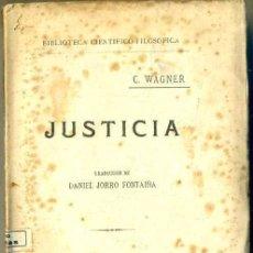 Libros antiguos: C. WAGNER : JUSTICIA (JORRO, 1921) . Lote 31389806