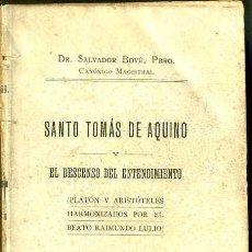 Libros antiguos: S. BOVÉ : SANTO TOMÁS DE AQUINO O EL DESCENSO DEL ENTENDIMIENTO (1913). Lote 31390005