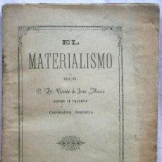 Libros antiguos: EL MATERIALISMO - FR. VICENTE DE JESÚS MARÍA - AÑO 1883 - IMPRENTA CATÓLICA, VALENCIA. Lote 31787998