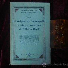 Libros antiguos: NIETZSCHE. EL ORIGEN DE LA TRAGEDIA Y OBRAS POSTUMAS DE 1869 A 1873.EDICIÓN 1923.. Lote 32351472