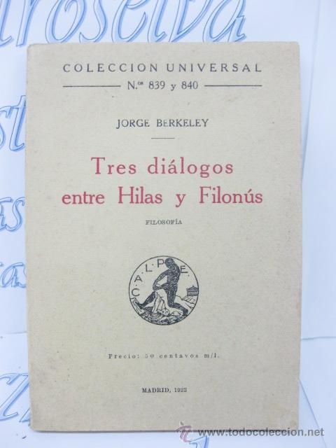 TRES DIÁLOGOS ENTRE HILAS Y FILONÚS. FILOSOFIA. 1923. JORGE BERKELEY. (Libros Antiguos, Raros y Curiosos - Pensamiento - Filosofía)