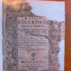 Libros antiguos: M. TULLII CICERONIS OPERA OMNIA. 1596. OBRAS DE CICERÓN. Lote 33241929