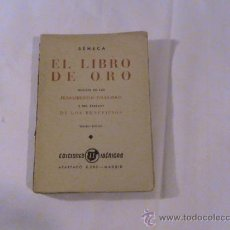 Libros antiguos: EL LIBRO DE ORO SEGUIDO DE LOS PENSAMIENTOS ESCOGIDOS... (AUTOR: SÉNECA) . Lote 33740753