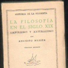 Libros antiguos: LA FILOSOFIA EN EL SIGLO XIX. EMPIRISMO Y NATURALISMO (A-FIL-620). Lote 34735503