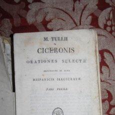 Libros antiguos: 5884- CICERONIS ORATIONES SELECTAE. M. TULLII - PARS PRIMA - BARCINONE - 1820. Lote 34747553