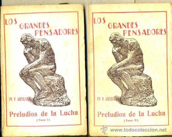 PI Y ARSUAGA : PRELUDIOS DE LA LUCHA (BALADAS) - DOS TOMOS (ESCUELA MODERNA, C. 1920) (Libros Antiguos, Raros y Curiosos - Pensamiento - Filosofía)