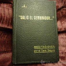 Libros antiguos: J.M.J SALI EL SEMBRADOR, MEDITACIONES POR EL CARD. SEGURA, 1931. Lote 36736543