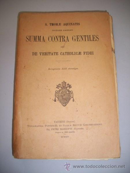 TOMÁS DE AQUINO, SANTO. SUMMA CONTRA GENTILES : SEU DE VERITATE CATHOLICAE FIDEI (Libros Antiguos, Raros y Curiosos - Pensamiento - Filosofía)