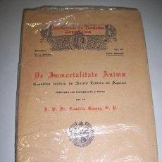 Libros antiguos: TOMÁS DE AQUINO, SANTO. DE IMMORTALITATE ANIMAE : CUESTIÓN INÉDITA DE SANTO TOMÁS DE AQUINO. Lote 59573112