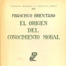 Libros antiguos: FRANCISCO BRENTANO. EL ORIGEN DEL CONOCIMIENTO MORAL. MADRID, 1927. FILOSOFÍA. Lote 36912280