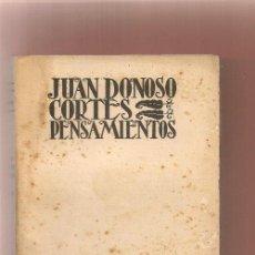Libros antiguos: JUAN DONOSO CORTES,,PENSAMIENTOS NUEVA BIBLIOTECA FILOSOFICA, L.RUBIO ,1934 , .... Lote 37121892