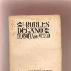 Libros antiguos: ROBLES DEGANO,, FILOSOFIA DEL VERBO NUEVA BIBLIOTECA FILOSOFICA 1931. Lote 37121976