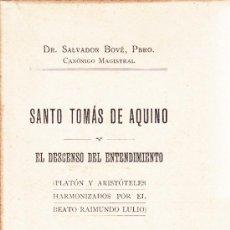 Libros antiguos: 1911 - SANTO TOMAS DE AQUINO Y EL DESCENSO DEL ENTENDIMIENTO - PLATON - ARISTOTELES - RAIMUNDO LULIO. Lote 37363725