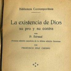 Libros antiguos: BERAUD : LA EXISTENCIA DE DIOS, SU PRO Y SU CONTRA (C. 1910). Lote 38020744