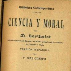 Libros antiguos: BERTHELOT : CIENCIA Y MORAL - ÁLVAREZ : LA TRANSFORMACIÓN DE LAS RAZAS EN AMÉRICA (ATLANTE, C. 1920). Lote 38021297