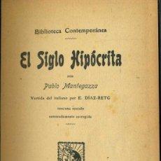 Libros antiguos: MATEGAZZA : EL SIGLO HIPÓCRITA (C. 1930). Lote 38021626