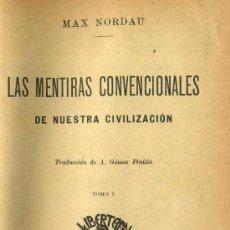 Libros antiguos: NORDAU : LAS MENTIRAS CONVENCIONALES DE NUESTRA CIVILIZACIÓN (C. 1910). Lote 38021769