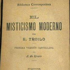 Libros antiguos: TROILO : EL MISTICISMO MODERNO / EMERSON ; HOMBRE Y MUNDO / KROPOTKIN : CONQUISTA DEL PAN (C. 1910) . Lote 38022492