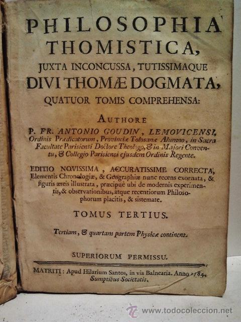 Libros antiguos: Philosophia Thomistica, Juxta inconcussa. Antonio Goudín. Tomo II-III-IV. Con Grabados. Madrid 1784. - Foto 3 - 38451888