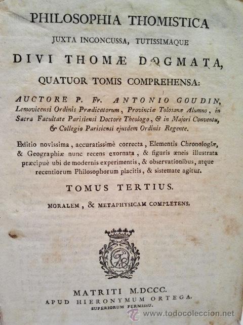 Libros antiguos: Philosophia Thomistica, Juxta inconcussa. Por Antonio Goudín. Tomo III-IV. Con Grabados. Madrid 1800 - Foto 2 - 38451959