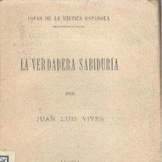 Libri antichi: JUAN LUIS VIVES. LA VERDADERA FILOSOFÍA. MADRID, C. 1880.. Lote 38513830