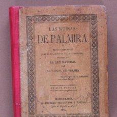 Libros antiguos: LAS RUINAS DE PALMIRA Ó MEDITACIONES SOBRE LAS REVOLUCIONES DE LOS IMPERIOS. SEGUIDA DE LA LEY NATU. Lote 38819500