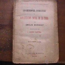 Libros antiguos: LAS RELIGIONES LITERATURA Y CONSTITUCION SOCIAL DE LA INDIA, EMILIO BURNOUF, LA ESPAÑA MODERNA, 1910. Lote 39499795