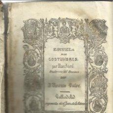 Libros antiguos: ESCUELA DE COSTUMBRES O MÁXIMAS DE FILOSOFIA MORAL. BLANCHARD. TRADUCCIÓN VICENTE VALOR. 1856.. Lote 39540694