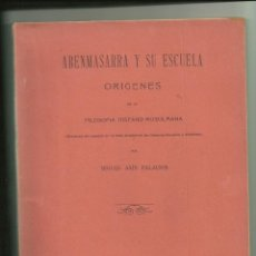 Libros antiguos: 604.- ABENMASARRA Y SU ESCUELA-ORIGENES DE LA FILOSOFIA HISPANO-MUSULMANA-MIGUEL ASIN PALACIOS. Lote 39954029
