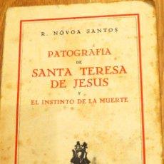 Libros antiguos: PATOGRAFÍA DE SANTA TERESA DE JÉSUS Y EL INSTINTO DE LA MUERTE R. NÓVOA JAVIER MORATA EDITOR 1932 . Lote 40053916