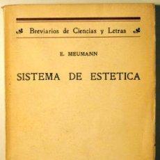 Libros antiguos: MEUMANN, E. - SISTEMA DE ESTÉTICA - MADRID 1924 - TRAD. FERNANDO VELA. Lote 103460818