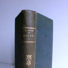 Libros antiguos: OEUVRES DE FRANÇOIS BACON, VOL.I. Lote 40766723