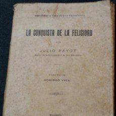Libros antiguos: LA CONQUISTA DE LA FELICIDAD JULIO PAYOT DANIEL JORRO EDITOR AÑO 1924. Lote 40991462
